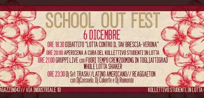 """SABATO 6 DICEMBRE: SCHOOL OUT FEST """"NO TAV"""" @MAG47 DI BRESCIA."""