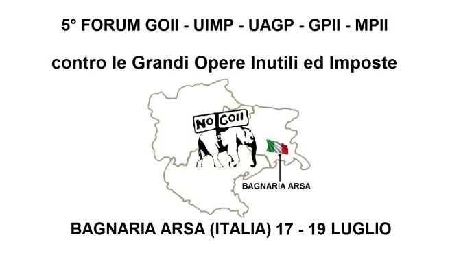 17-19 LUGLIO 2015 BAGNARIA ARSA, 5° FORUM CONTRO LE GRANDI OPERE INUTILI E IMPOSTE