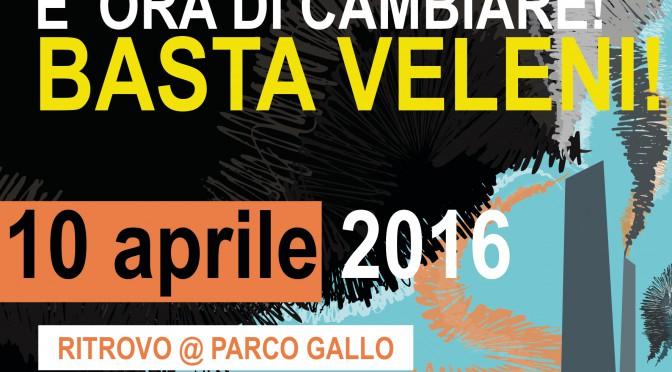 10 aprile: BASTA VELENI – Manifestazione per il diritto alla salute e al futuro – ore 14:30 ritrovo al Parco Gallo (Brescia)