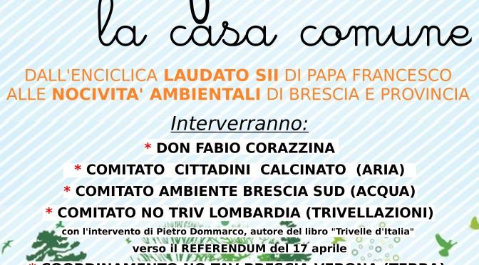 1° aprile – DIFENDIAMO LA CASA COMUNE – Dall'enciclica Laudato sii di Papa Francesco alle nocività ambientali di Brescia e provincia