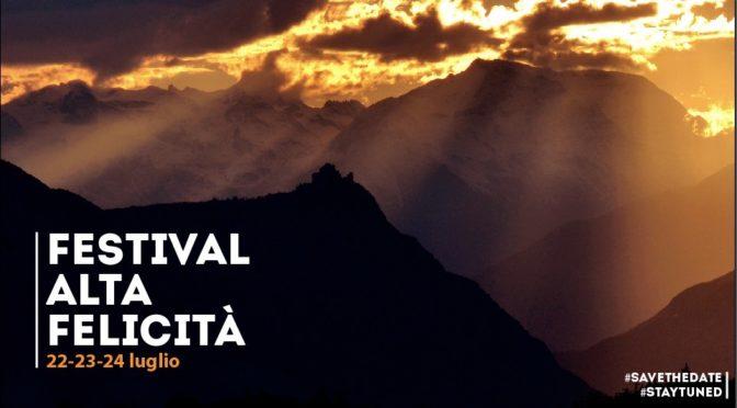 Festival Alta Felicità – 22/24 luglio 2016 Venaus – Valsusa