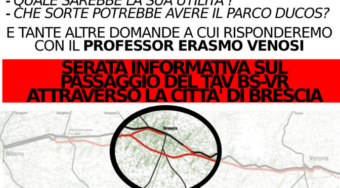 21/6 Serata informativa sull'uscita del TAV BS-VR da Brescia est @ Brescia