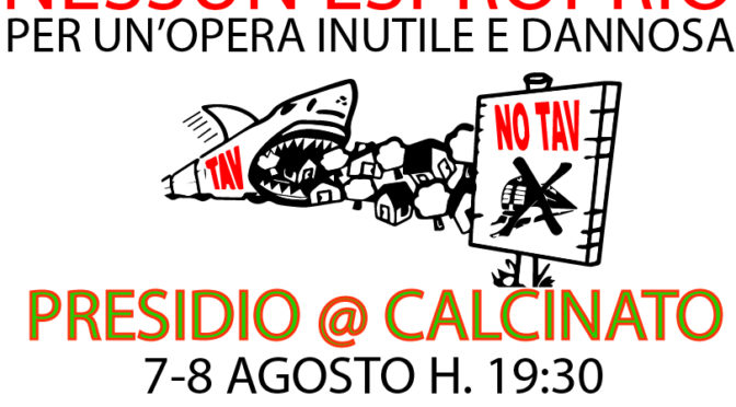 Nessun esproprio per un'opera inutile e dannosa: 7-8 agosto h.19:30 presidio NO TAV @ Calcinato! Vi aspettiamo!